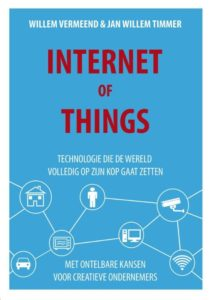 Internet of Things Jan Willem Timmer, Willem Vermeend